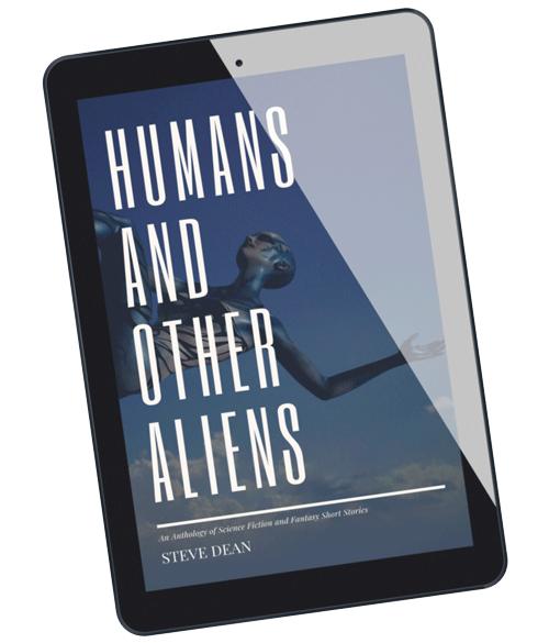 Steve Dean's Anthology of Fantasy and Sci-Fi Short Stories